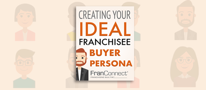Franchisee buyer personas are a key component of franchise sales efforts.