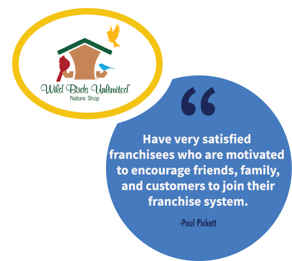 A franchise sales tip from Paul Pickett, Chief Development Officer of Wild Birds Unlimited.